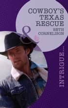 Cowboy's Texas Rescue ebook by Beth Cornelison