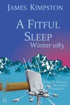 A Fitful Sleep ebook by James Kimpston