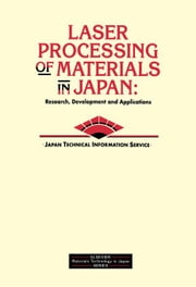 Laser Processing of Materials in Japan: Research, Development and Applications ebook by Kobo.Web.Store.Products.Fields.ContributorFieldViewModel