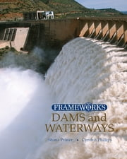 Dams and Waterways ebook by Cynthia Phillips,Shana Priwer
