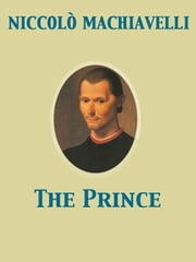 The Prince ebook by William K. Marriott,Niccolò Machiavelli