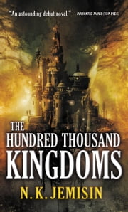 The Hundred Thousand Kingdoms ebook by N. K. Jemisin