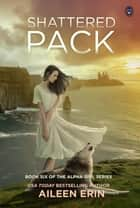 Shattered Pack ebook by