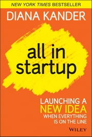All In Startup - Launching a New Idea When Everything Is on the Line ebook by Diana Kander