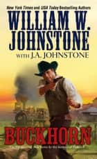 Buckhorn ebook by William W. Johnstone, J.A. Johnstone