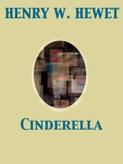 Cinderella ebook by Henry W. Hewet