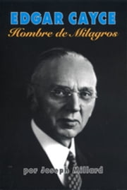 Edgar Cayce: Hombre de Milagros ebook by Kobo.Web.Store.Products.Fields.ContributorFieldViewModel