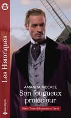 Son fougueux protecteur ebook by Amanda McCabe
