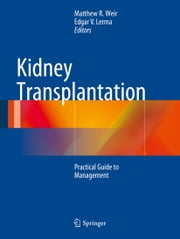 Kidney Transplantation - Practical Guide to Management ebook by