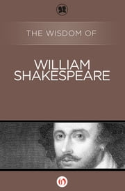 The Wisdom of William Shakespeare ebook by Philosophical Library