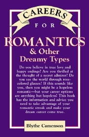 Careers for Romantics & Other Dreamy Types ebook by Camenson, Blythe