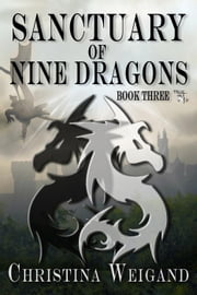 Sanctuary of the Nine Dragons - Palace of Twelve Pillars, #3 ebook by Christina Weigand