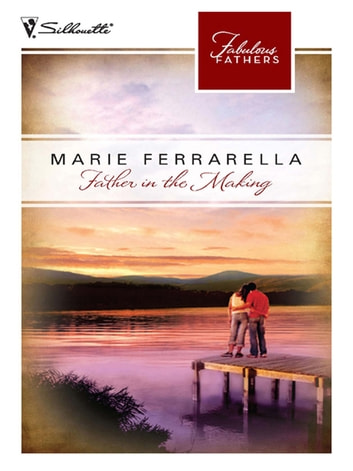 Father in the Making (Mills & Boon M&B) (Fabulous Fathers, Book 25) 電子書 by Marie Ferrarella