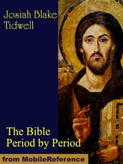 The Bible Period by Period: A Manual for the Study of the Bible by Periods (Mobi Classics) ebook by Tidwell, Josiah Blake