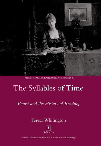 The Syllables of Time - Proust and the History of Reading ebook by Teresa Whitington