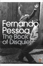 The Book of Disquiet ebook by Fernando Pessoa,Richard Zenith