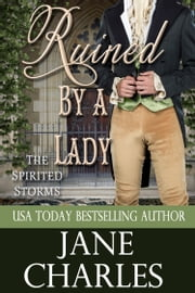 Ruined by a Lady (Spirited Storms #3) ebook by Jane Charles