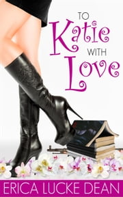 To Katie With Love ebook by Erica Lucke Dean