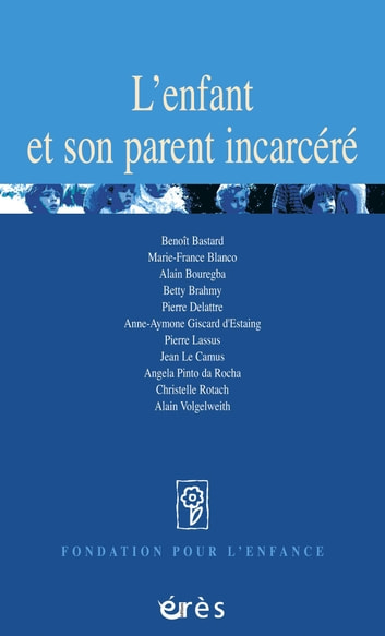 L'enfant et son parent incarcéré ebook by Marie-France BLANCO,Alain BOUREGBA,Betty BRAHMY
