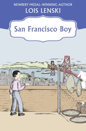 San Francisco Boy ebook by Lois Lenski