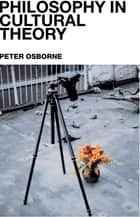 Philosophy in Cultural Theory ebook by Peter Osborne