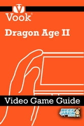 Dragon Age II: Video Game Guide ebook by Vook