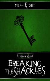 Breaking the Shackles ebook by Mell Eight