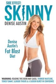 Side Effect: Skinny - Denise Austin's Fat Blast Diet ebook by Denise Austin