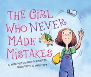Girl Who Never Made Mistakes ebook by Gary Rubinstein,Mark Pett