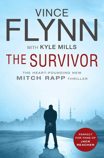 The Survivor - A race against time to bring down terrorists. A high-octane thriller that will keep you guessing. ebook by Vince Flynn,Kyle Mills