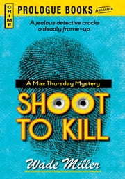 Shoot to Kill ebook by Wade Miller