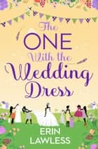 The One with the Wedding Dress (Bridesmaids, Book 2) ebook by Erin Lawless