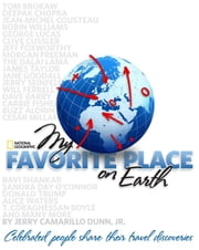 My Favorite Place on Earth - Celebrated People Share Their Travel Discoveries ebook by Jerry Camarillo Dunn