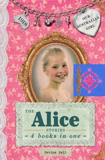 The Alice Stories: Our Australian Girl - Our Australian Girl ebook by Davina Bell