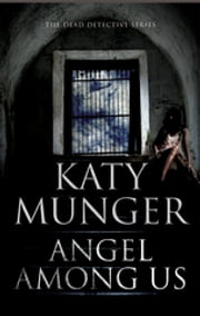 Angel Among Us ebook by Katy Munger