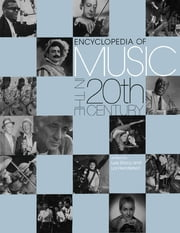 Encyclopedia of Music in the 20th Century ebook by Lol Henderson,Lee Stacey