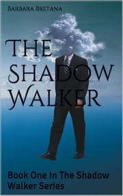 The Shadow Walker ebook by Barbara Bretana