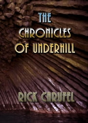 The Chronicles of Underhill - Part One - Four ebook by Rick Carufel