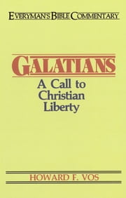 Galatians- Everyman's Bible Commentary ebook by Howard F. Vos