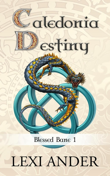 Caledonia Destiny - Blessed Bane, #1 ebook by Lexi Ander