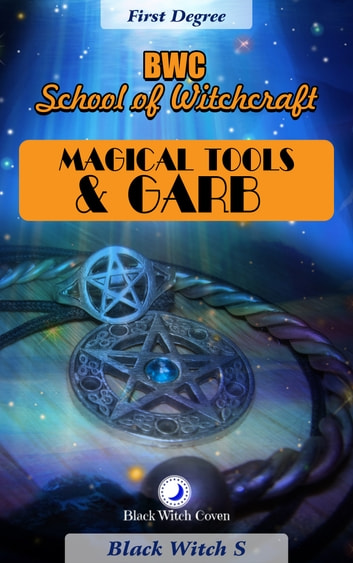 Magical Tools & Garb  First Degree