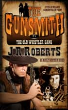 The Old Whistler Gang ebook by J.R. Roberts