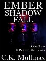Ember Shadow Fall (Book Two) ebook by C.K. Mullinax
