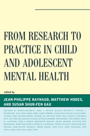 From Research to Practice in Child and Adolescent Mental Health ebook by Jean-Philippe Raynaud,Matthew Hodes,Susan Shur-Fen Gau