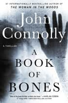 A Book of Bones - A Thriller eBook by John Connolly