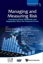 Managing and Measuring Risk ebook by Oliviero Roggi,Edward I Altman