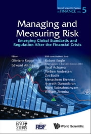 Managing and Measuring Risk - Emerging Global Standards and Regulations After the Financial Crisis ebook by Oliviero Roggi,Edward I Altman