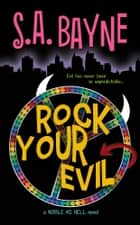 Rock Your Evil ebook by S.A. Bayne, Stephanie Rowe