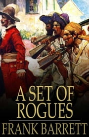A Set of Rogues ebook by Frank Barrett