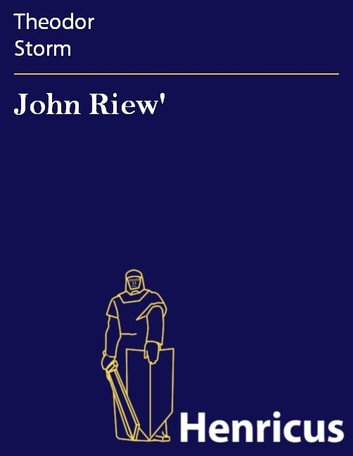 John Riew' ebook by Theodor Storm